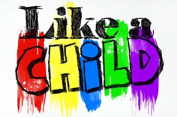 Like A child